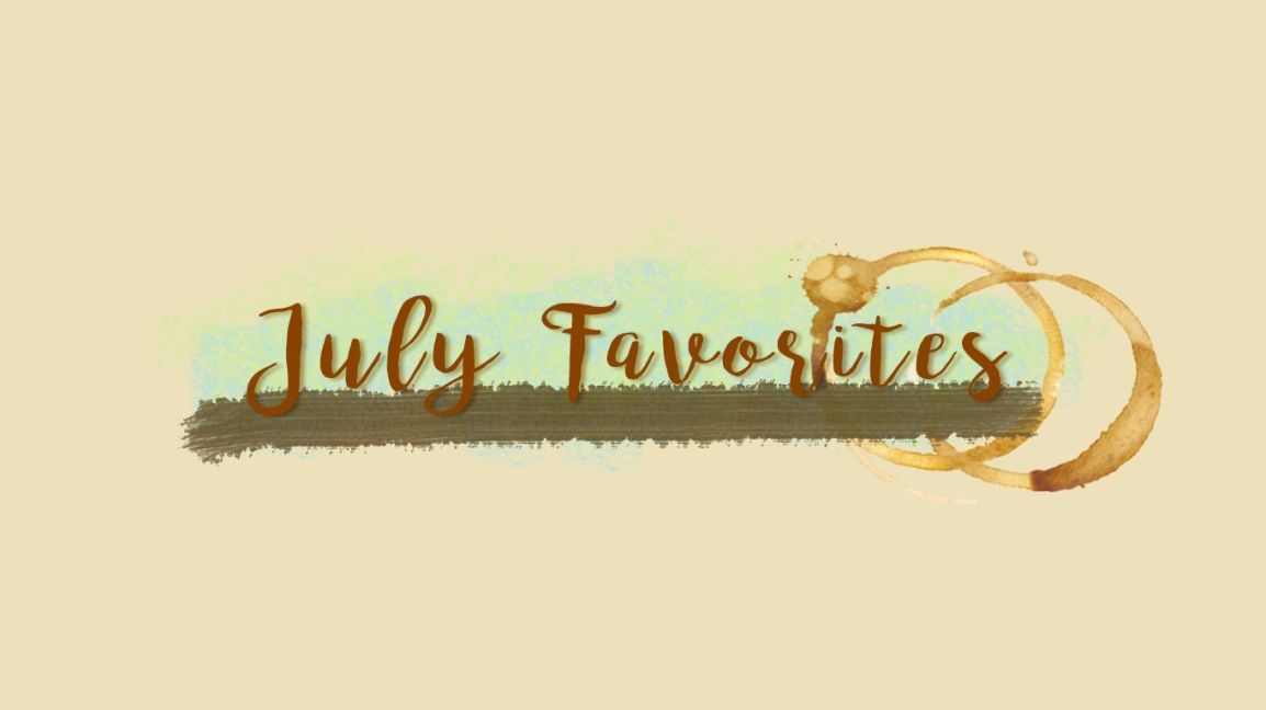 JULY FAVORITES | A SILENT VOICE, CHASERS OF THE LIGHT + THE RANSOM COLLECTIVE MORE…