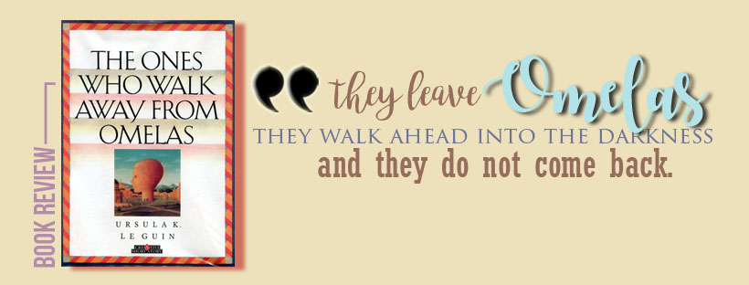 BOOK REVIEW | THE ONES WHO WALK AWAY FROMOMELAS